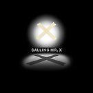 Calling Mr. X by twistedshadow