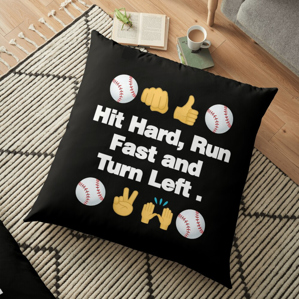 Hit Hard, Run Fast, Turn Left Emoji Baseball Saying Floor Pillow