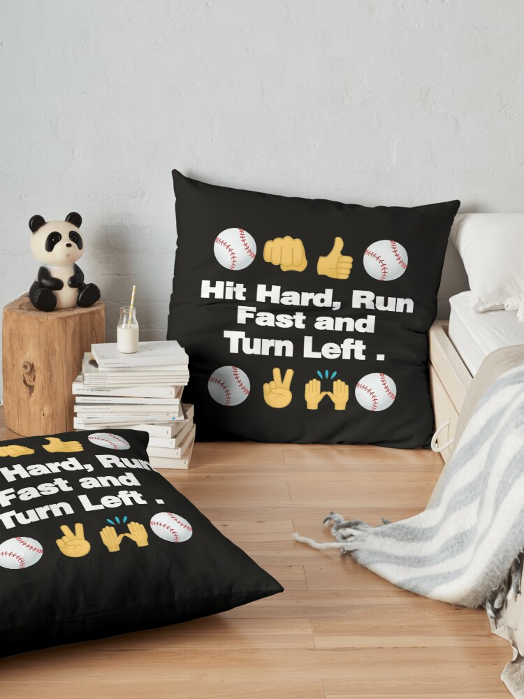 Alternate view of Hit Hard, Run Fast, Turn Left Emoji Baseball Saying Floor Pillow