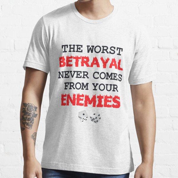 Warhammer 40k Tshirt, Betrayal Slogan Essential T-Shirt