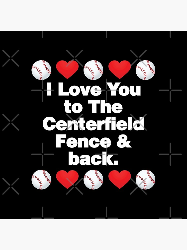 I Love You to The Centerfield Emoji Baseball Saying by el-patron