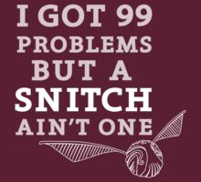 TShirtGifter Presents: 99 Problems But A Snitch Ain't One