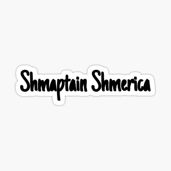 Shmaptain Shmerica Sticker