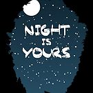 Night Is Yours by Aguvagu