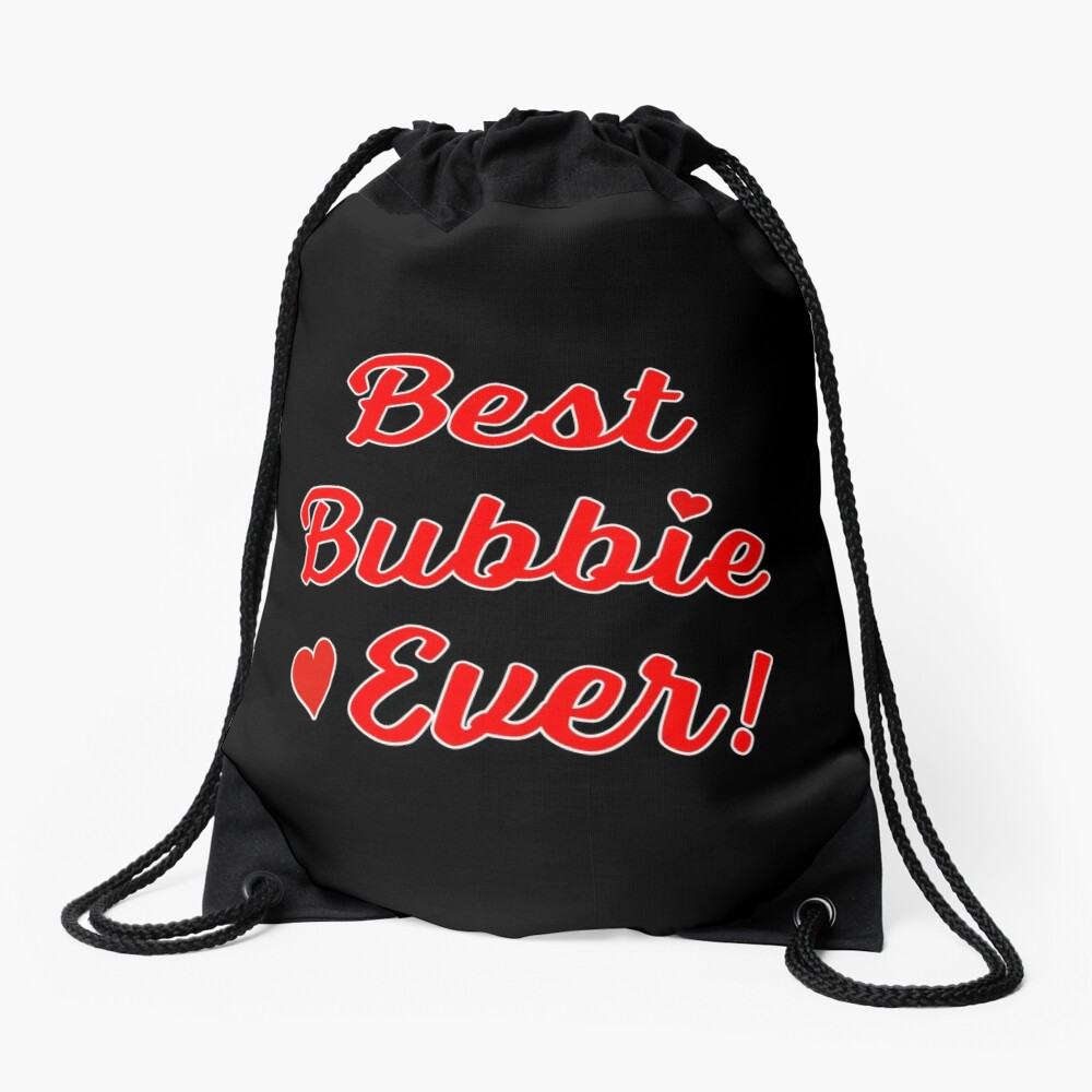 Best Bubbie Ever Funny Valentine Mothers Day Gift. Drawstring Bag