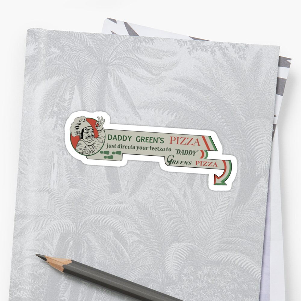 daddy green s pizza stickers by mauro balcazar redbubble