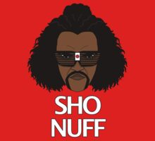The Sho Nuff!