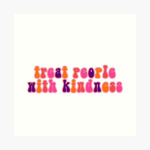treat people with kindness harry styles quote lyrics sticker  Art Print