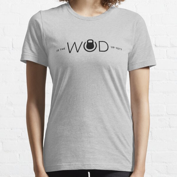 Is the WOD up yet? Essential T-Shirt