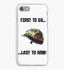 First to go... Last to know - Full Metal Jacket iPhone Case/Skin