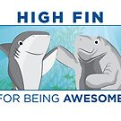 High Fin For Being Awesome by AdanichDesign