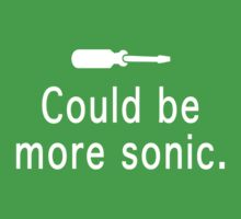 Could be more sonic - Sonic screwdriver