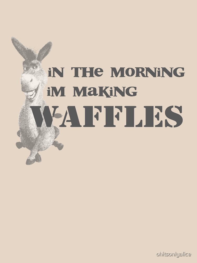 in the morning, donkey is making waffles | Unisex T-Shirt