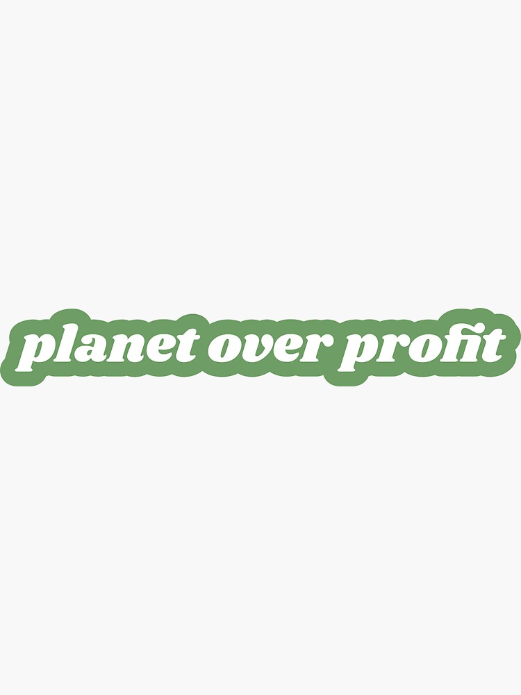 planet over profit by wokemongoose