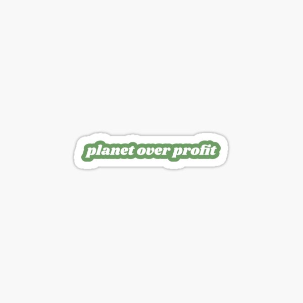 planet over profit Sticker