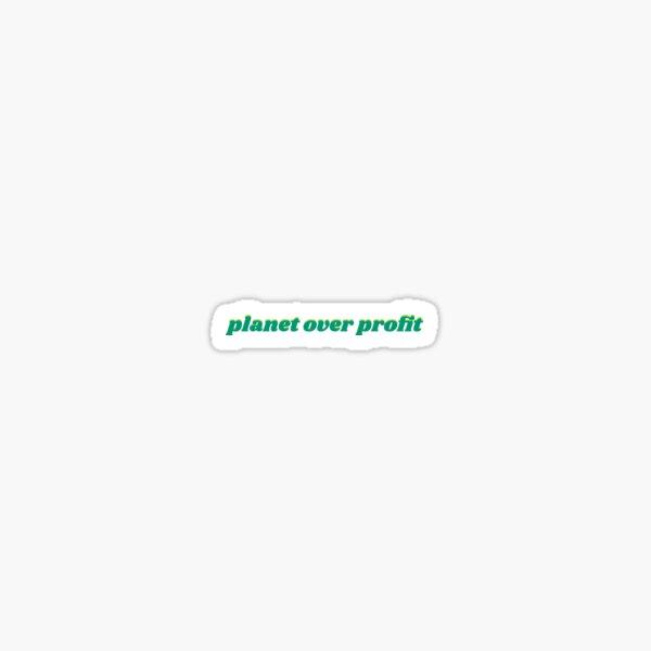 Planet über Profit Sticker