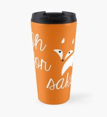 Oh for fox sake Travel Mug