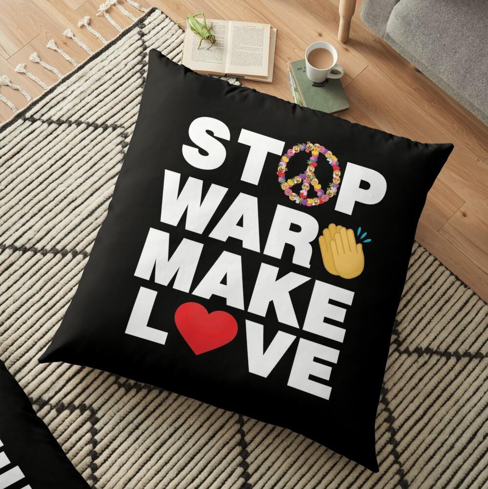 Stop War Make Love Emoji Smart Saying To Stop War Floor Pillow