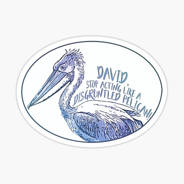 Schitt's Creek Disgruntled Pelican Sticker