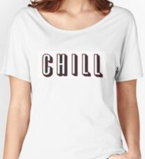 Netflix and chill? Women's Relaxed Fit T-Shirt