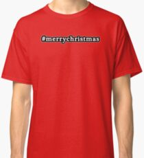 Merry Christmas - Hashtag - Black & White Classic T-Shirt