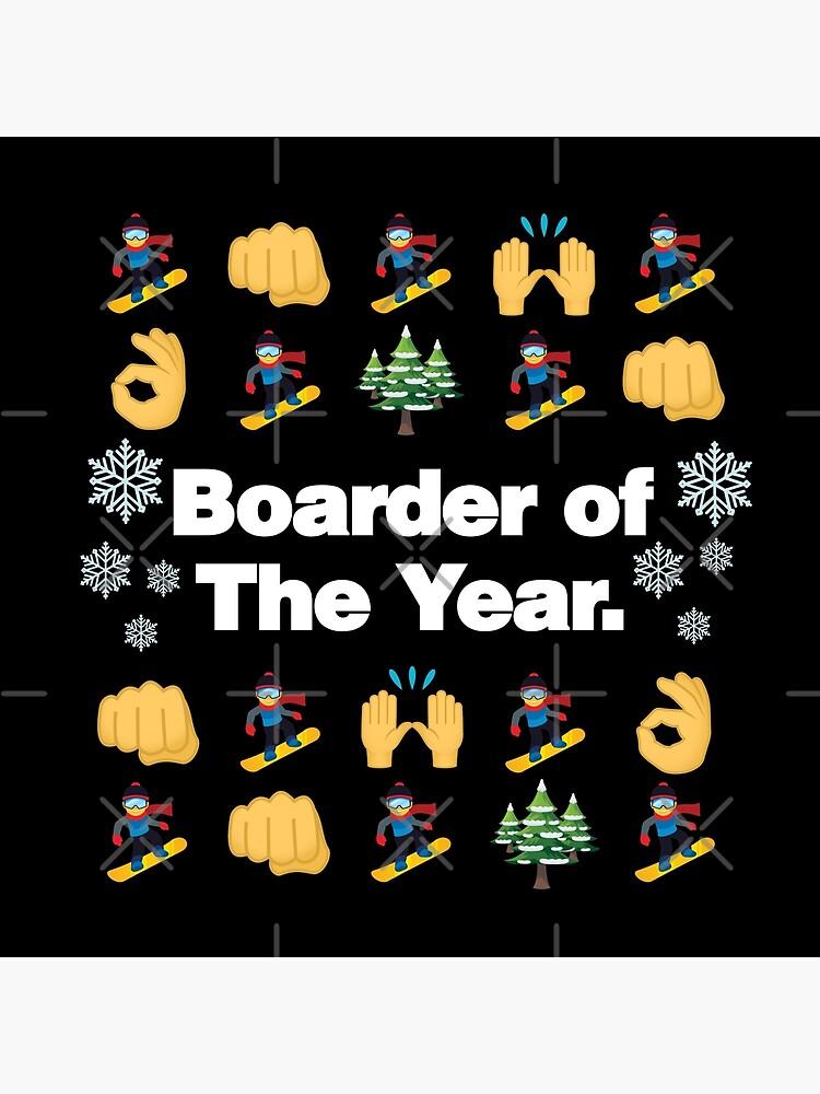 Boarder of The Year Emoji Snowboarder Saying by el-patron