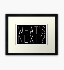 What's Next? Jed Bartlet West Wing Quote Framed Print
