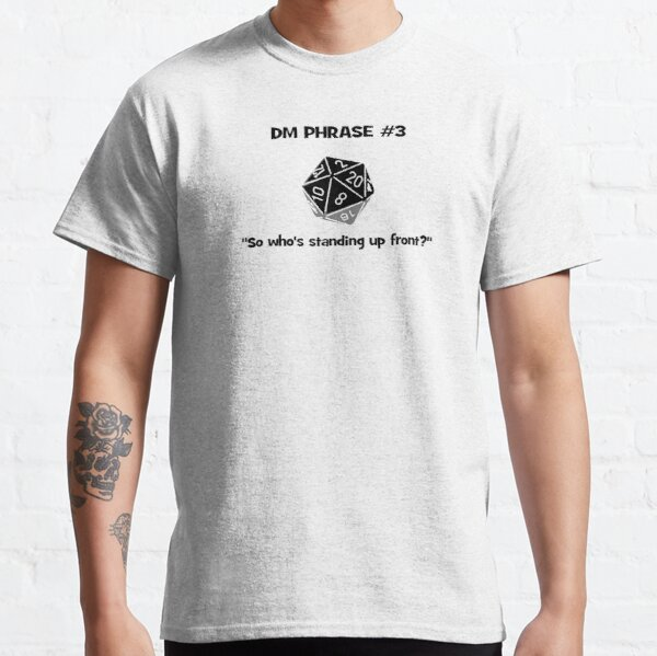 DM's Favourite Phrases number 3 Classic T-Shirt