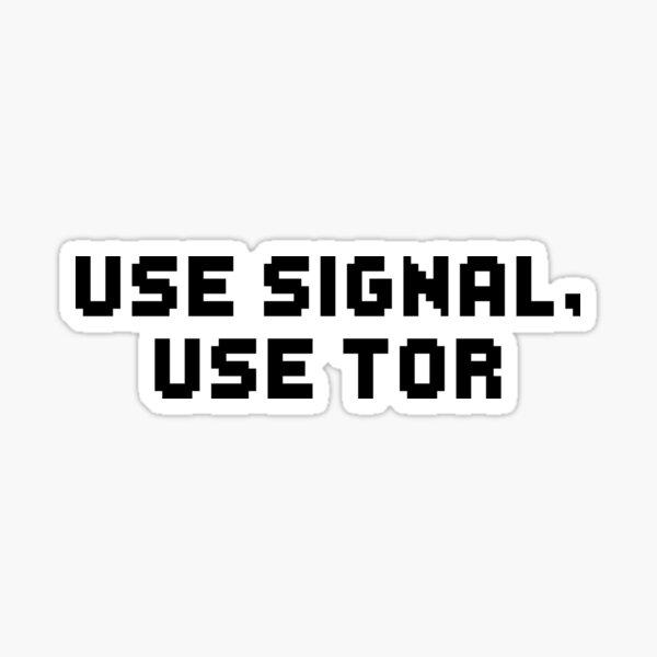 Use Signal, Use Tor - Edward Snowden Sticker