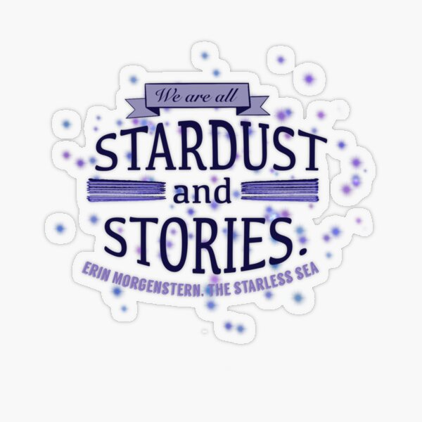 """""""We are all stardust and stories."""" The Starless Sea Transparent Sticker"""