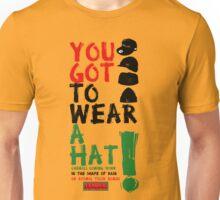 Wear a hat!! Unisex T-Shirt
