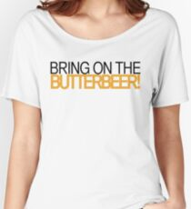Bring on the Butterbeer! Women's Relaxed Fit T-Shirt