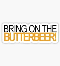 Bring on the Butterbeer! Sticker