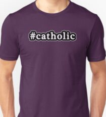 Catholic - Hashtag - Black & White Unisex T-Shirt