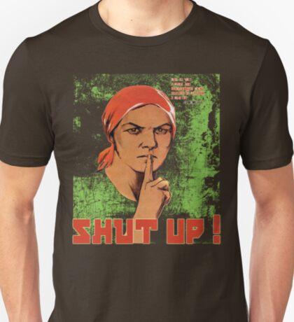 Shut up ! T-Shirt