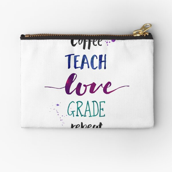 Coffee Teach Love Grade Repeat - Cool Hues Zipper Pouch