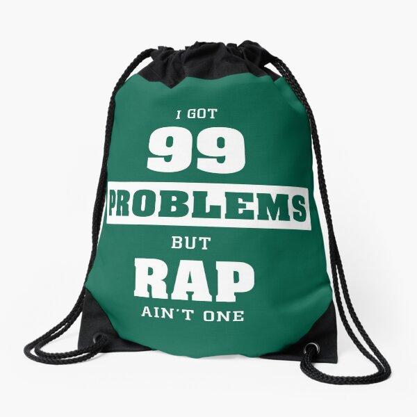 99 PROBLEMS Drawstring Bag