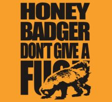 Honey Badger Don't Give A Fuck