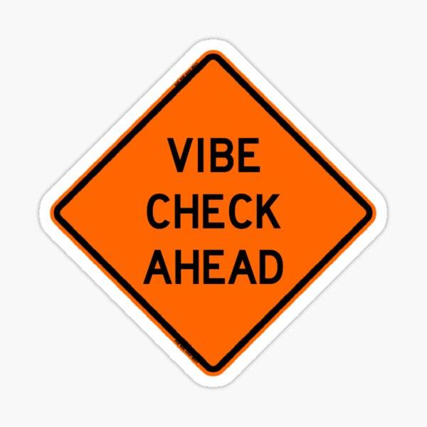 vibe check ahead Sticker