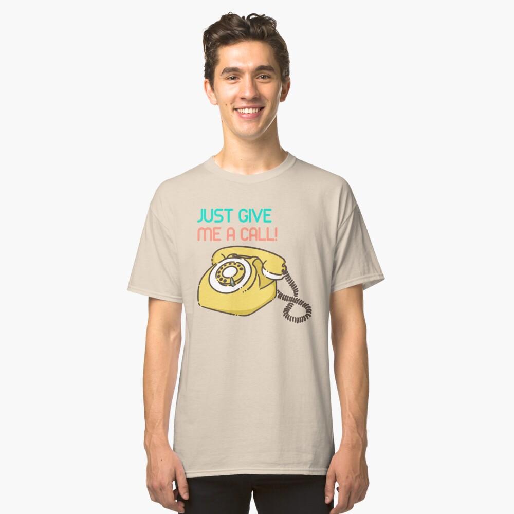 Just give me a call! Camiseta clásica