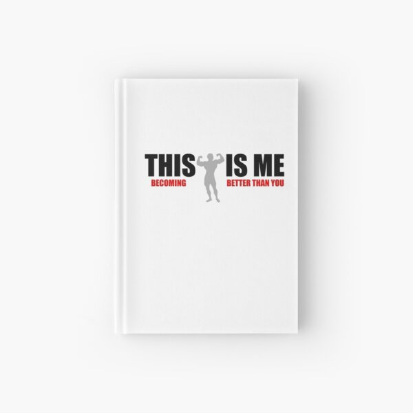 Body Building Workout Me Becoming Better than You Hardcover Journal