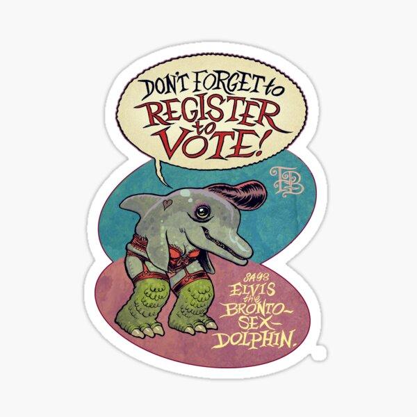 Vote Vote Vote says Elvis Dolphin Sticker
