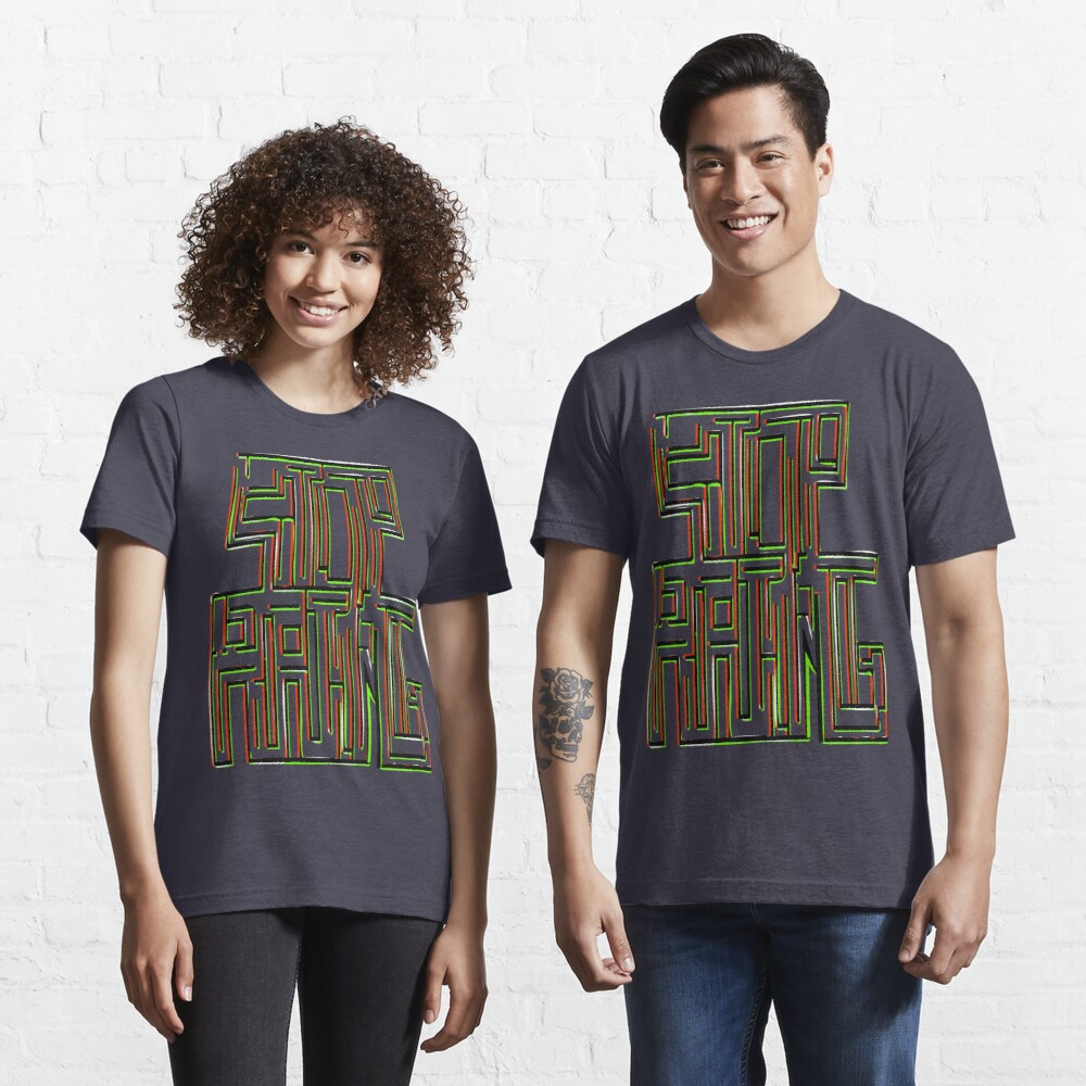Stop Hating Essential T-Shirt