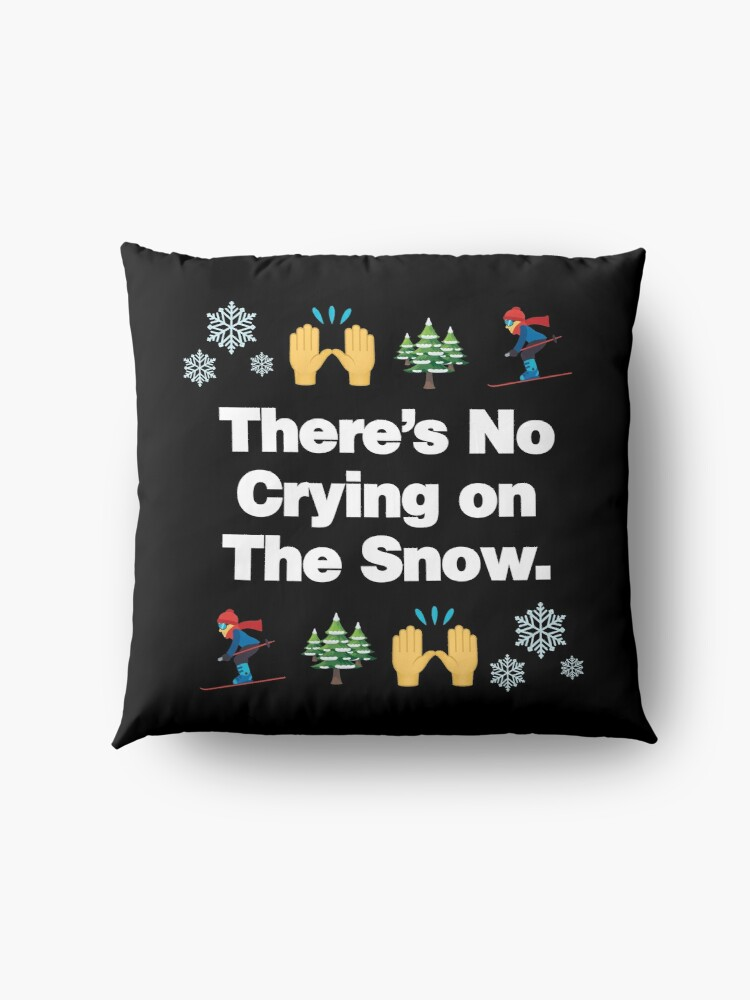 Alternate view of Theres No Crying on The Snow Emoji Funny Skiing Saying Floor Pillow