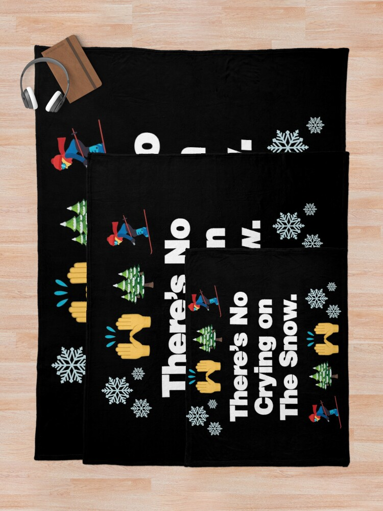 Alternate view of Theres No Crying on The Snow Emoji Funny Skiing Saying Throw Blanket
