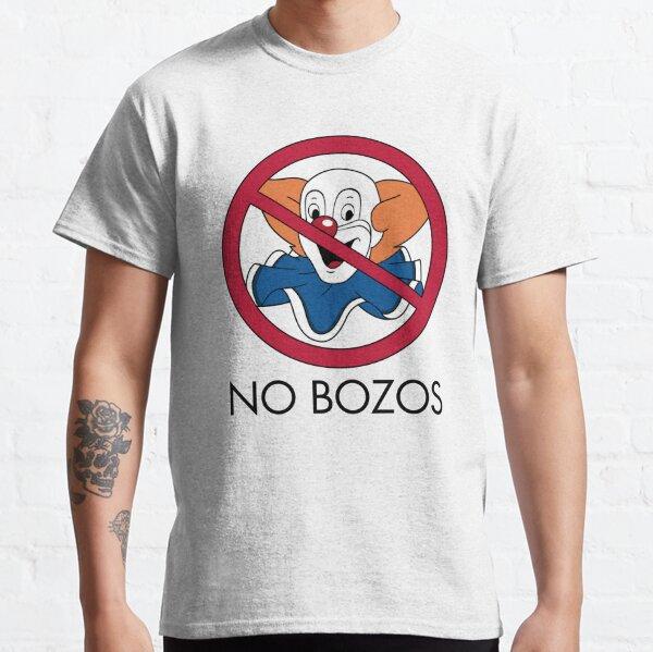 No Bozos Classic T-Shirt