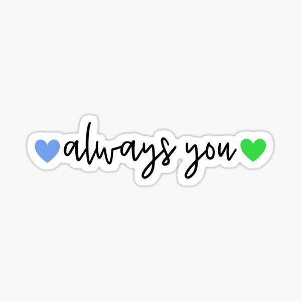 always you Sticker