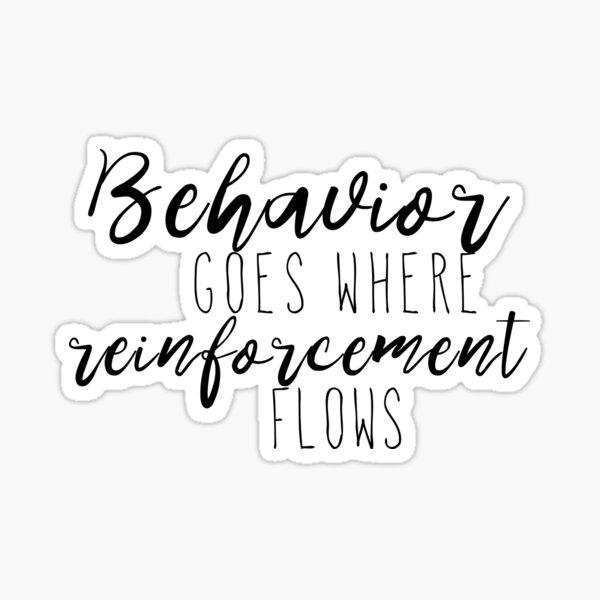 Behavior Goes Where Reinforcement Flows School Psychologist Mask *ORIGINAL* Sticker