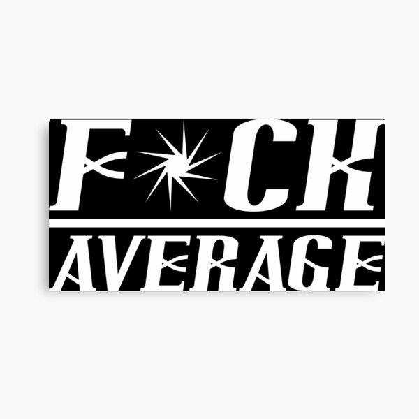Fuck Average Bodybuilding Motivation Canvas Print