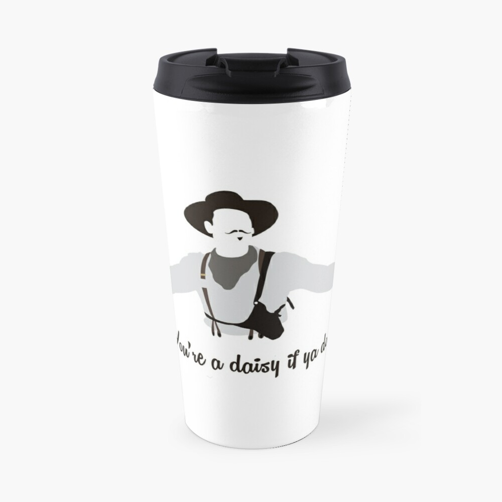 Tombstone: You're a Daisy if ya Do. Travel Mug